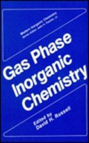 Gas Phase Inorganic Chemistry (Modern Inorganic Chemistry)