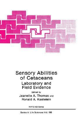 Sensory Abilities of Cetaceans Laboratory and Field Evidence