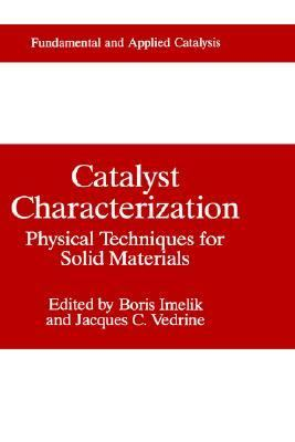 Catalyst Characterization Physical Techniques for Solid Materials