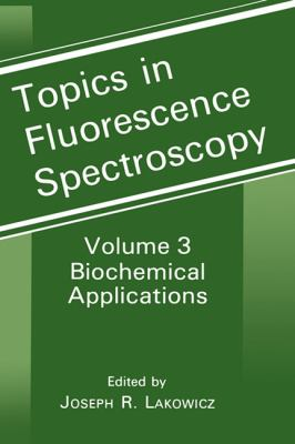 Topics in Fluorescence Spectroscopy Biochemical Applications