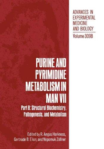 Purine and Pyrimidine Metabolism in Man VII: Part B: Structural Biochemistry, Pathogenesis and Metabolism (Advances in Experimental Medicine and Biology)