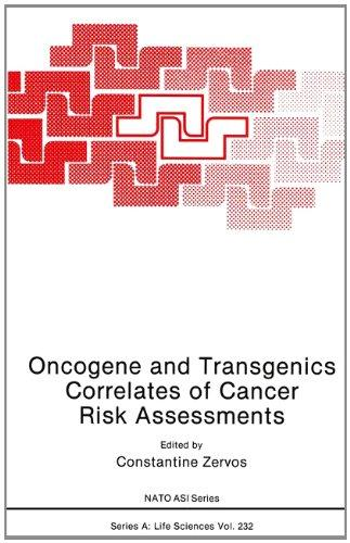 Oncogene and Transgenics Correlates of Cancer Risk Assessments (Nato Science Series: A:)