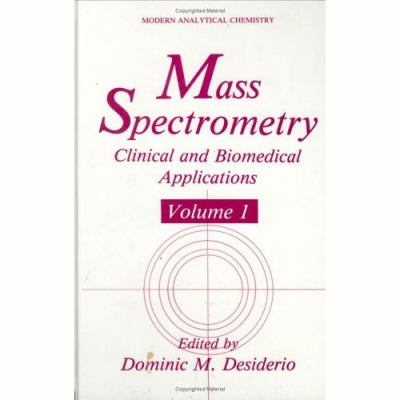 Mass Spectrometry Clinical and Biomedical Applications