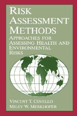 Risk Assessment Methods Approaches for Assessing Health and Environmental Risks