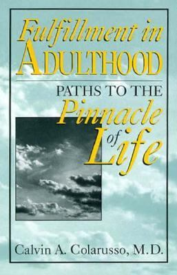 Fulfillment in Adulthood: Paths to the Pinnacle of Life - C. A. A. Colarusso - Hardcover