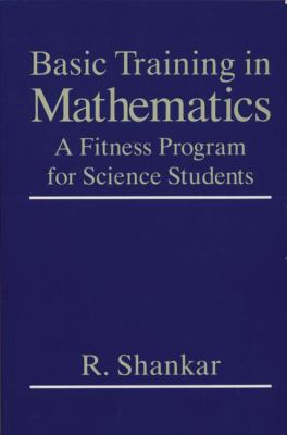 Basic Training in Mathematics A Fitness Program for Science Students