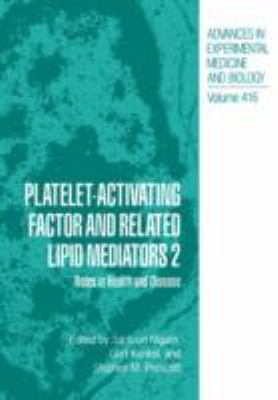 Platelet-Activating Factor and Related Lipid Mediators 2 Roles in Health and Disease