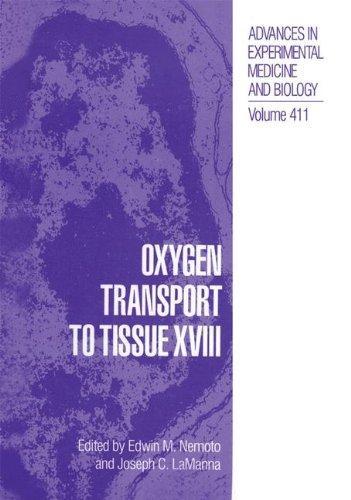 Oxygen Transport to Tissue XVIII (Advances in Experimental Medicine & Biology (Springer))