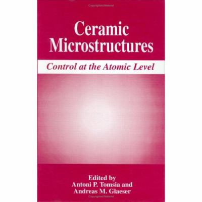 Ceramic Microstructures Control at the Atomic Level