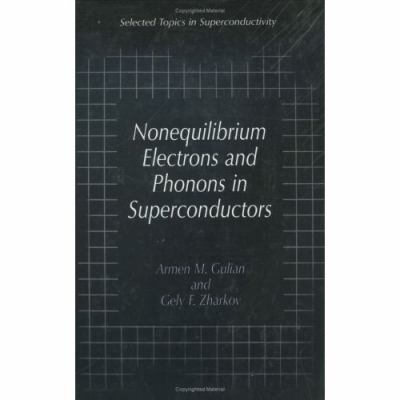 Nonequilibrium Electrons and Phonons in Superconductors Selected Topics in Superconductivity