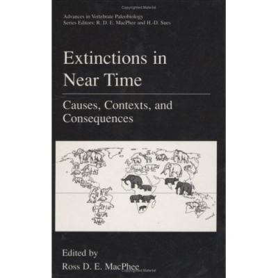 Extinctions in Near Time Causes, Contexts, and Consequences