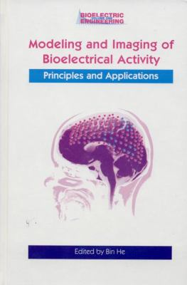 Modeling and Imaging of Bioelectrical Activity Principles and Applications