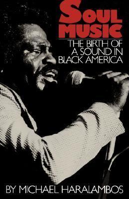 Soul Music The Birth of a Sound in Black America