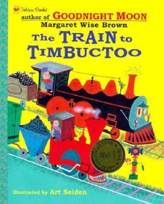 Train to Timbuctoo - Margaret Wise Brown - Hardcover