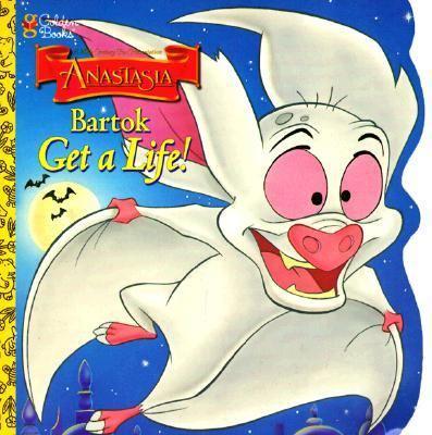 Anastasia: Bartok Get a Life!