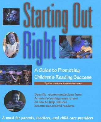 Starting Out Right A Guide to Promoting Children's Reading Success