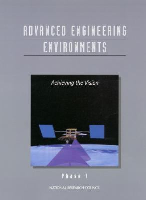 Advanced Engineering Environments Phase 1 : Achieving the Vision