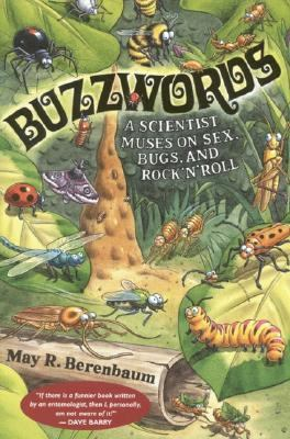 Buzzwords A Scientist Muses on Sex, Bugs, and Rock 'N' Roll