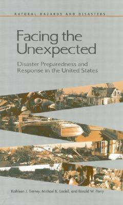 Facing the Unexpected Disaster Preparedness and Response in the United States