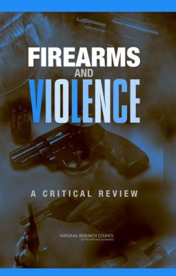 Firearms and Violence A Critical Review