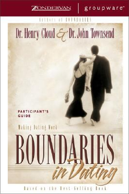 Boundaries in Dating Making Dating Work Participant's Guide