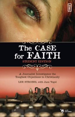 Case for Faith A Journalist Investigates the Toughest Questions to Christianity