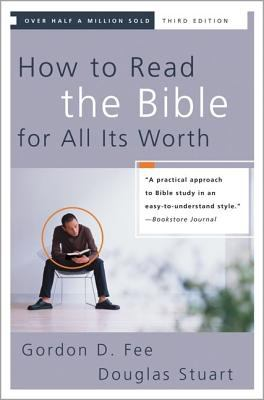 How To Read The Bible For All Its Worth A Guide To Understanding The Bible