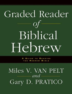 Graded Reader of Biblical Hebrew A Guide to Reading the Hebrew Bible