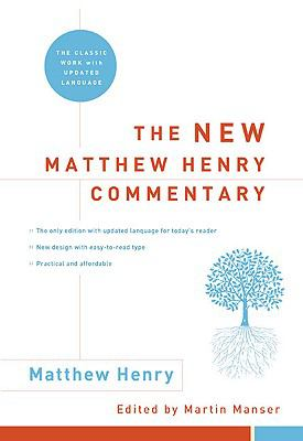New Matthew Henry Commentary : The Classic Work with Updated Language