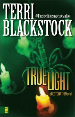 True Light A Restoration Novel