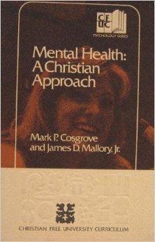 Mental Health: A Christian Approach (Christian free university curriculum)
