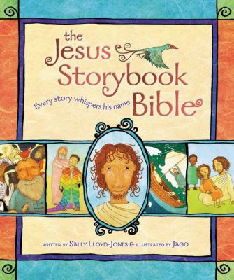 Jesus Storybook Bible Every Story Whispers his Name