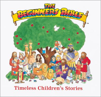 Beginners Bible Timeless Children's Stories