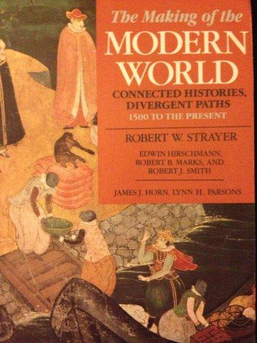 The Making of the Modern World: Connected Histories, Divergent Paths (1500 to the Present)