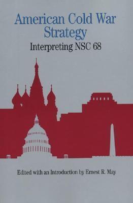 American Cold War Strategy Interpreting Nsc 68