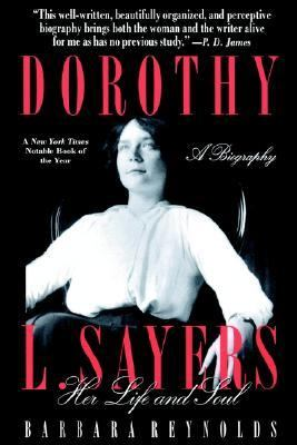 Dorothy L. Sayers Her Life and Soul