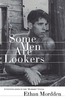 Some Men Are Lookers - Ethan Mordden - Hardcover