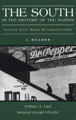 South in the History of the Nation A Reader from Reconstruction