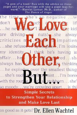 We Love Each Other, but Simple Secrets to Stregthen Your Relationship and Make Love Last