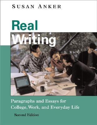 real essays by susan anker third edition
