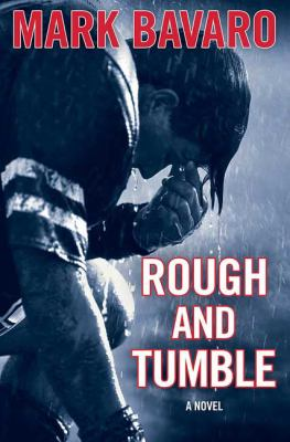 Rough & Tumble: A Novel