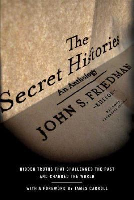 Secret Histories Hidden Truths That Challenged the Past and Changed the World