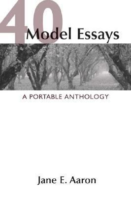 40 Model Essays: A Portable Anthology, by Aaron, 2nd Edition
