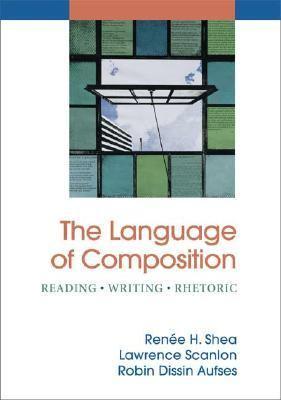 Language of Composition Reading, Writing and Rhetoric