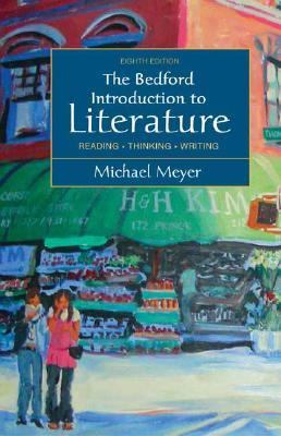 Bedford Introduction to Literature Reading, Thinking, Writing
