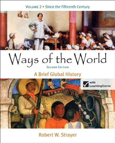 Ways of the World: A Brief Global History, Volume 2