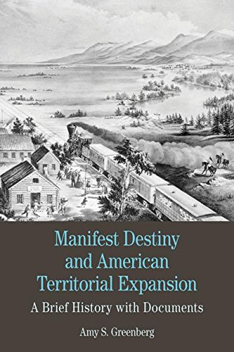 Manifest Destiny and American Territorial Expansion: A Brief History with Documents (Bedford Cultural Editions Series)