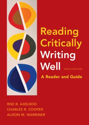 Reading Critically, Writing Well 9e: A Reader and Guide