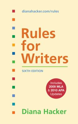 Rules for Writers with 2009 MLA and 2010 APA Updates