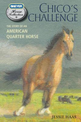 Chico's Challenge : The Story of an American Quarter Horse